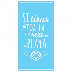 Toalla Si Tiras La Toalla Que Sea En La Playa microfibra - Imagen 1