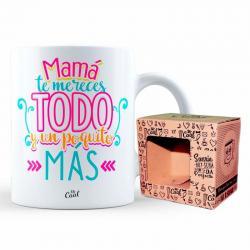 Taza Mama Te Mereces Todo - Imagen 1